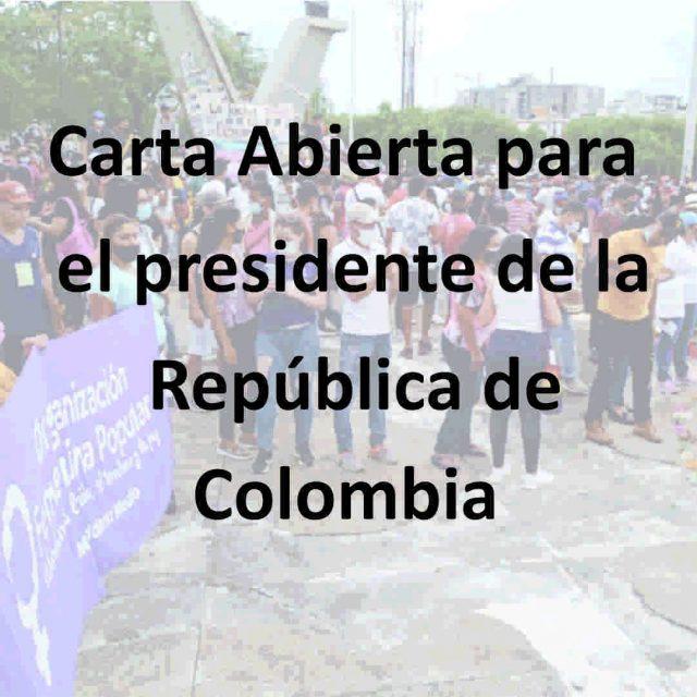 Carta Abierta para el presidente de la República de Colombia, 2 de junio de 2021